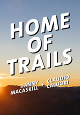 Danny MacAskill and Claudio Caluori - Home of Trails